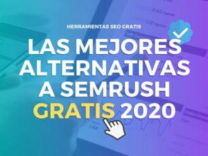 las mejores alternativas a semrush gratis 2020
